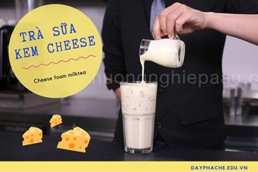 Cách Làm Trà Sữa Kem Cheese Ngon Tuyệt